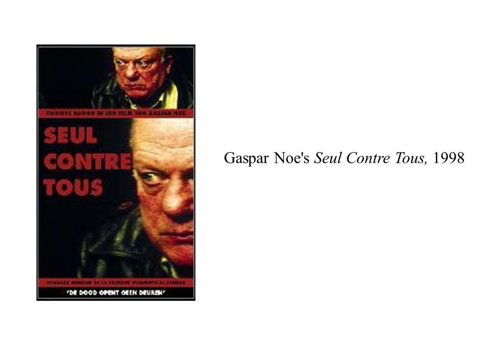 Gaspar Noe s Seul Contre Tous, 1998