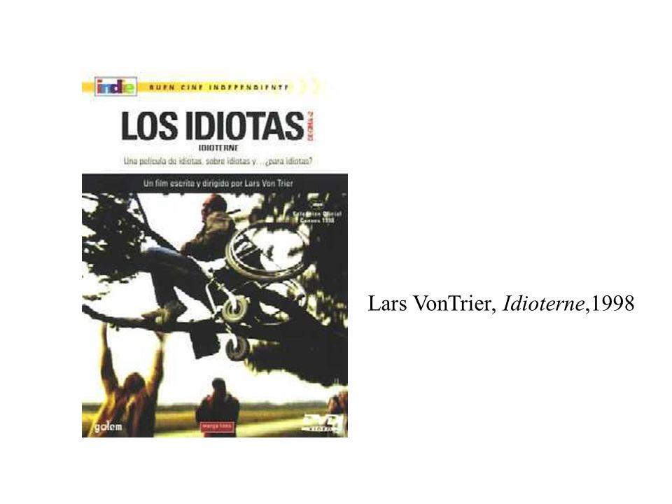 Lars VonTrier, Idioterne,1998