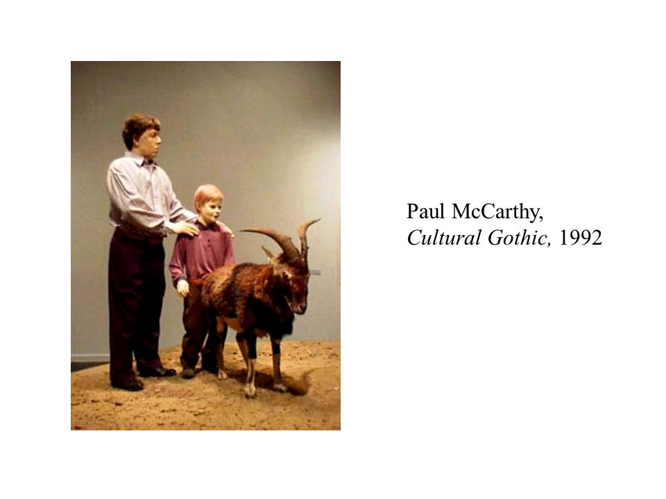Paul McCarthy, Cultural Gothic, 1992
