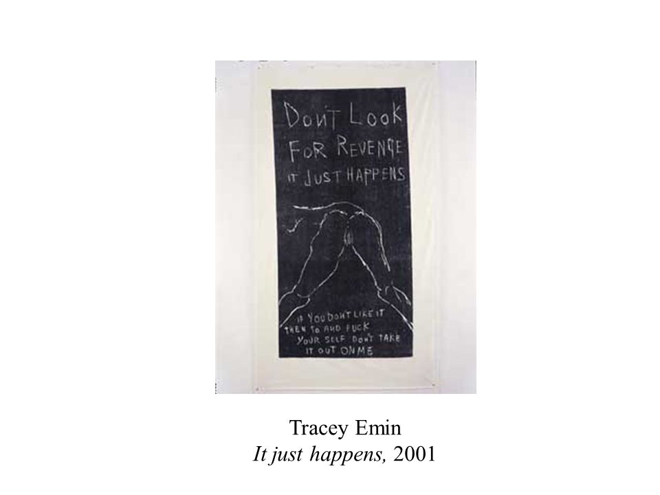 Tracey Emin It just happens, 2001