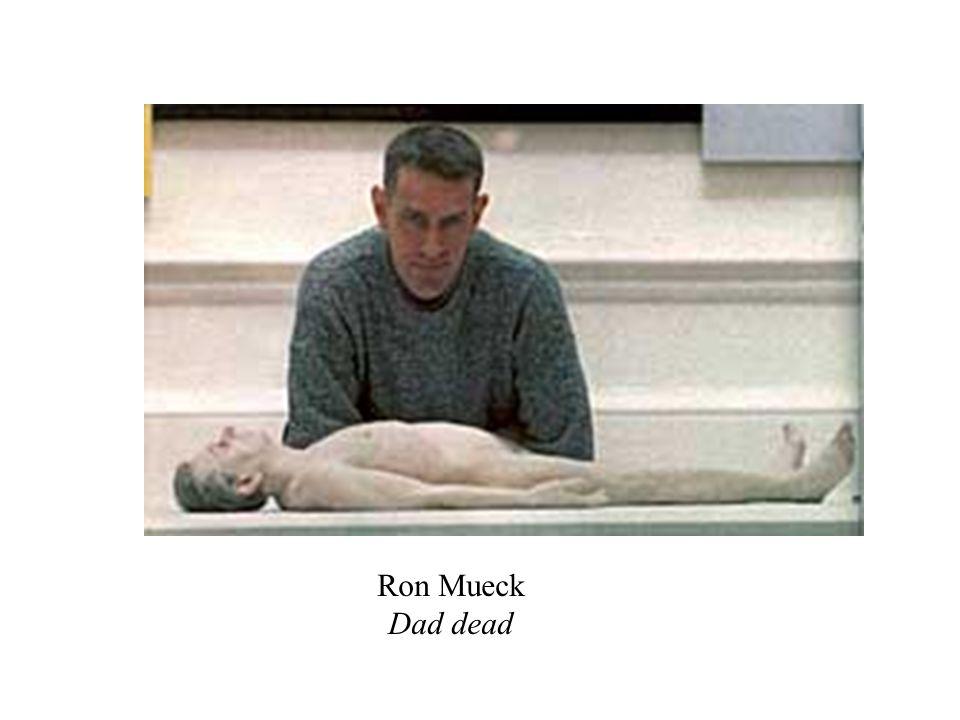 Ron Mueck Dad dead