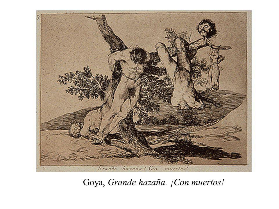 Goya, Grande hazaña. ¡Con muertos!