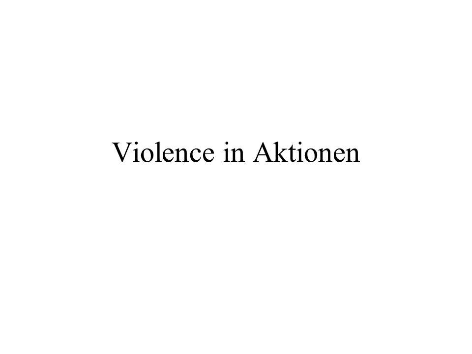 Violence in Aktionen