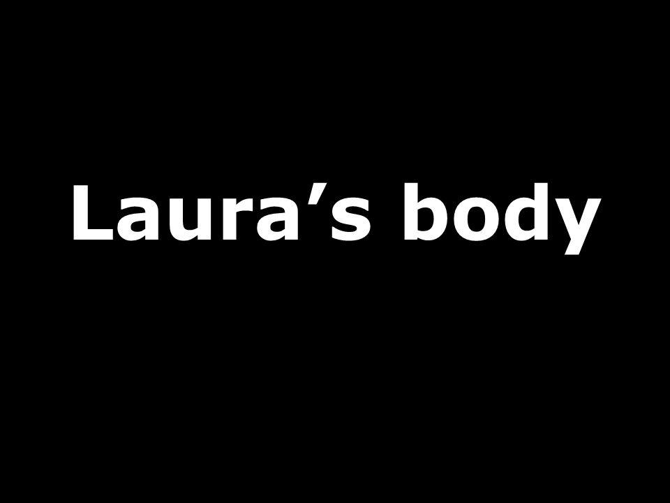 Laura's body