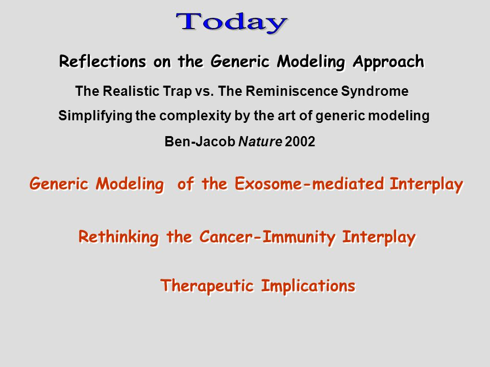 Generic Modeling of the Exosome-mediated Interplay Therapeutic Implications Reflections on the Generic Modeling Approach The Realistic Trap vs.