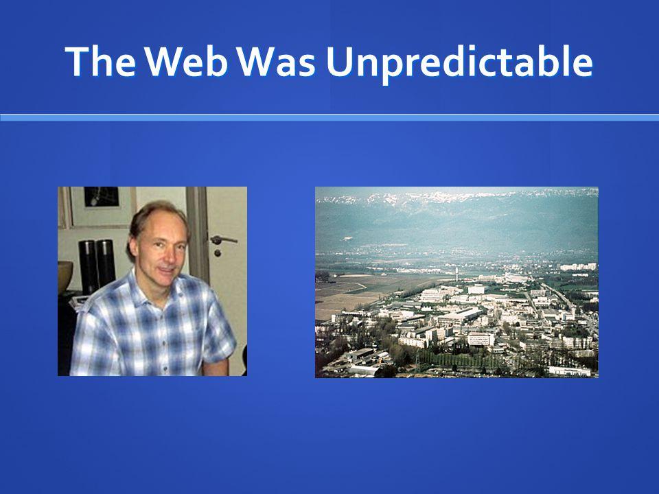 The Web Was Unpredictable