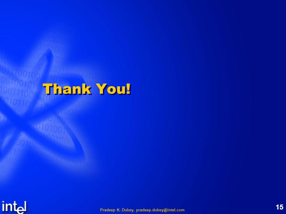 Pradeep K. Dubey, pradeep.dubey@intel.com 15 Thank You!