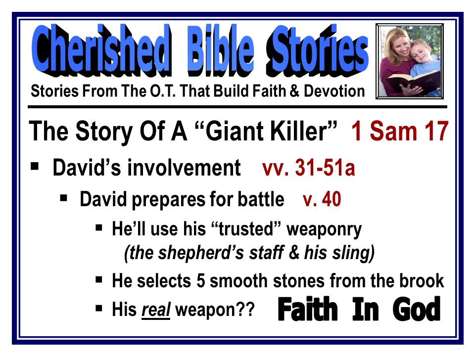 The Story Of A Giant Killer 1 Sam 17  David's involvement vv.