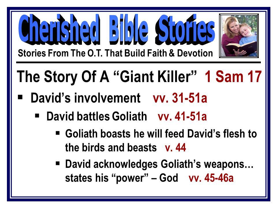 The Story Of A Giant Killer 1 Sam 17  David's involvement vv.