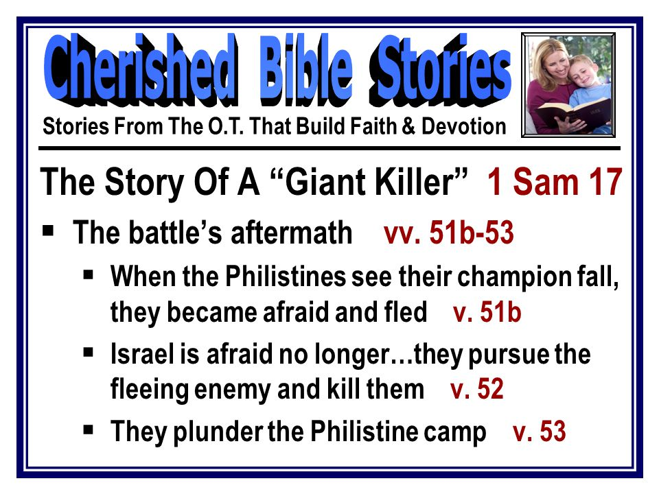 The Story Of A Giant Killer 1 Sam 17  The battle's aftermath vv.