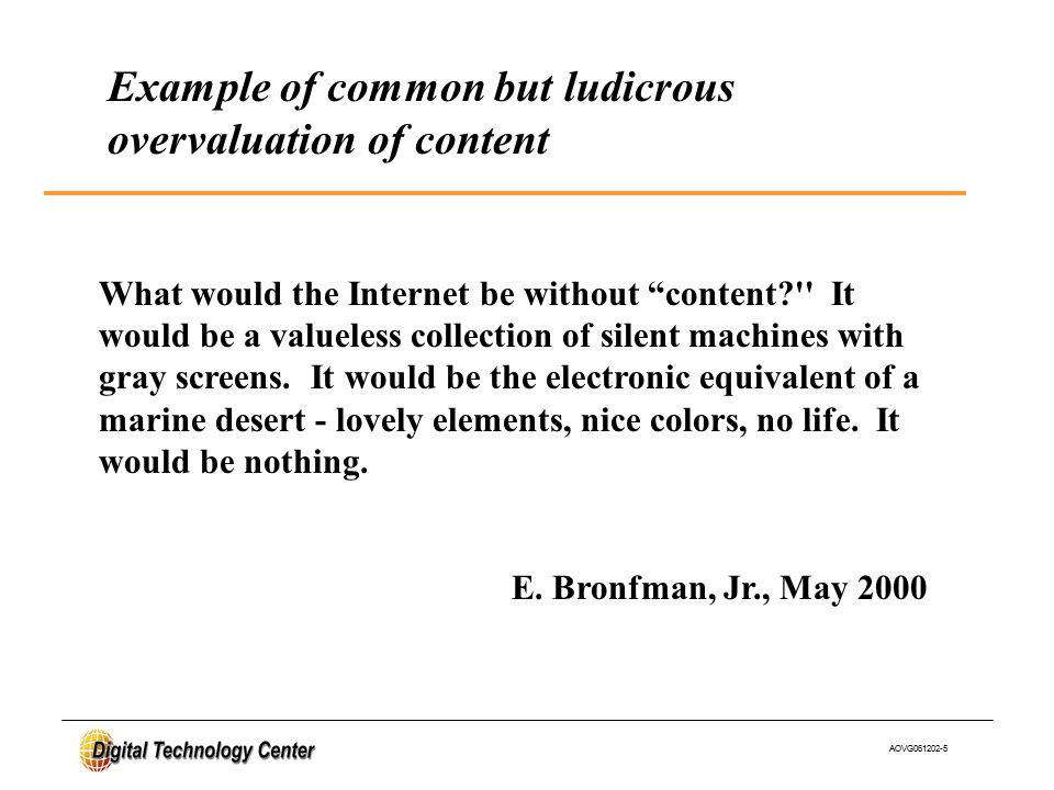 AOVG061202-5 What would the Internet be without content? It would be a valueless collection of silent machines with gray screens.