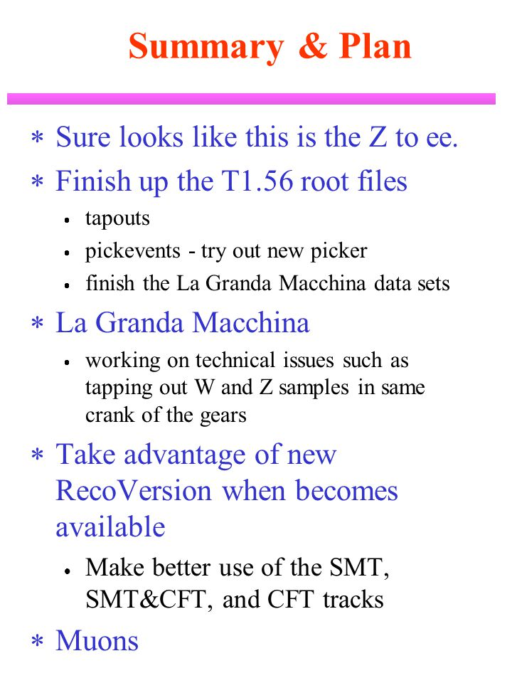 Summary & Plan  Sure looks like this is the Z to ee.