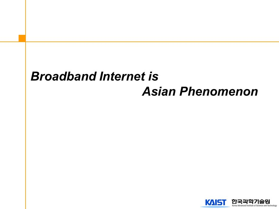Broadband Internet is Asian Phenomenon