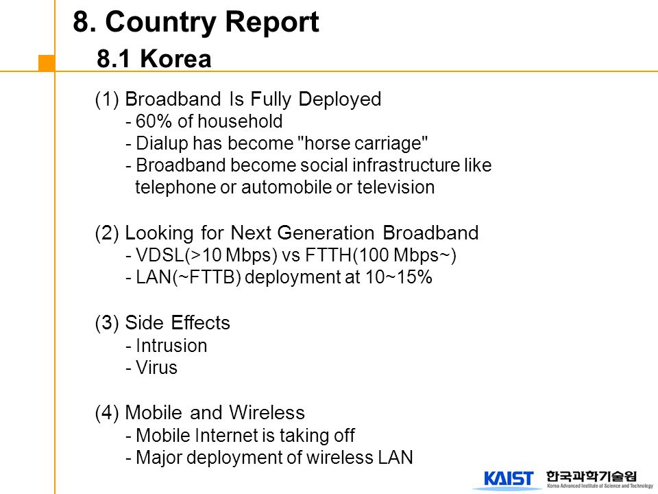 (1) Broadband Is Fully Deployed - 60% of household - Dialup has become