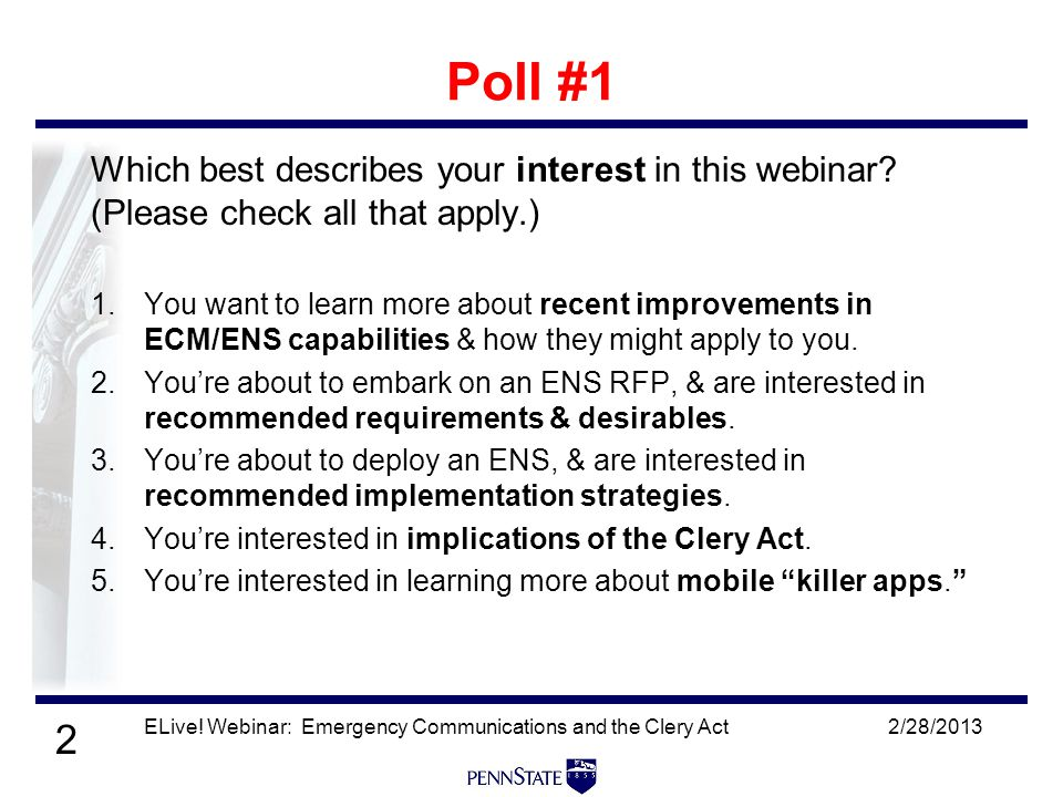 2 Poll #1 Which best describes your interest in this webinar.