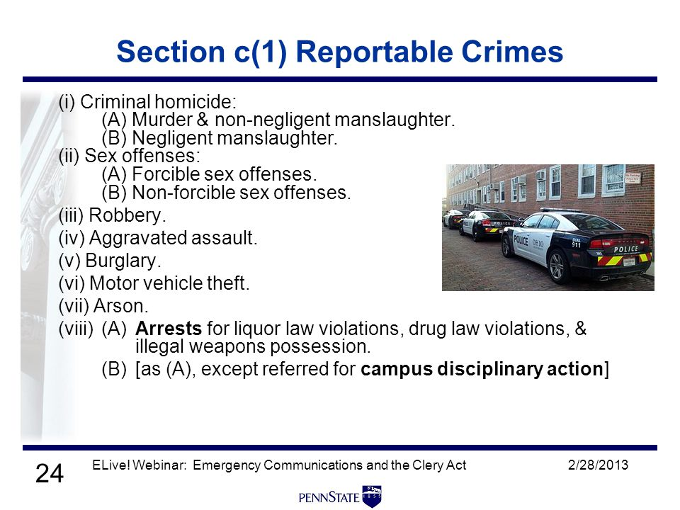 24 2/28/2013ELive! Webinar: Emergency Communications and the Clery Act Section c(1) Reportable Crimes (i) Criminal homicide: (A) Murder & non-negligen