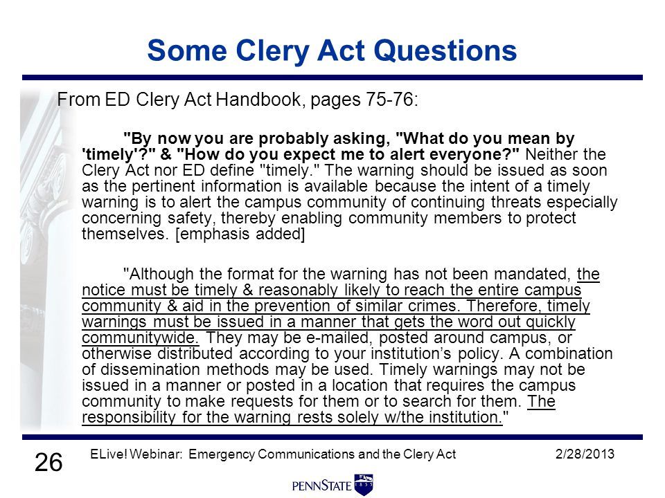 26 2/28/2013ELive! Webinar: Emergency Communications and the Clery Act Some Clery Act Questions From ED Clery Act Handbook, pages 75-76: