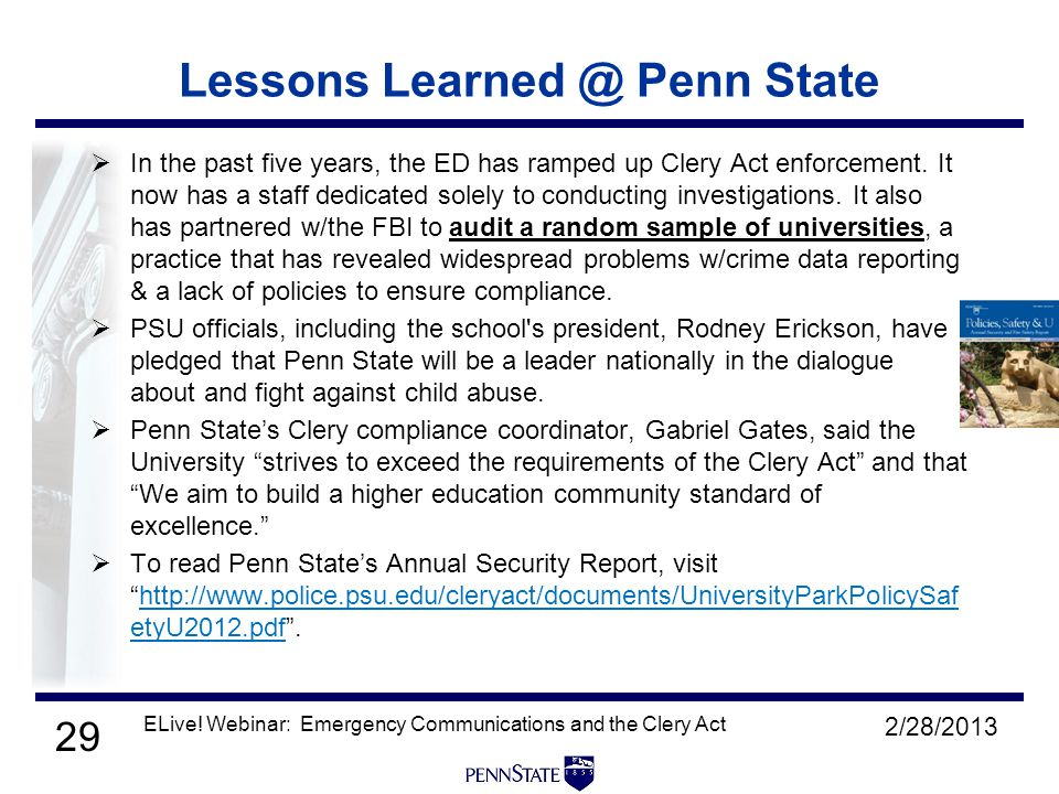 29 2/28/2013 ELive! Webinar: Emergency Communications and the Clery Act Lessons Learned @ Penn State  In the past five years, the ED has ramped up Cl