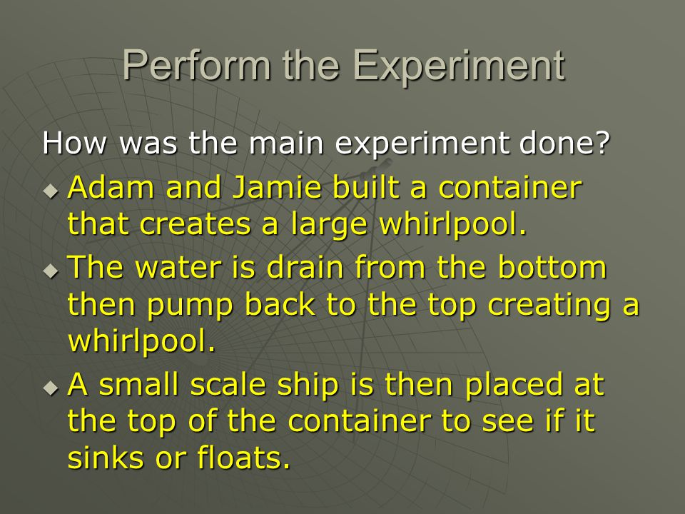 Perform the Experiment How was the main experiment done.