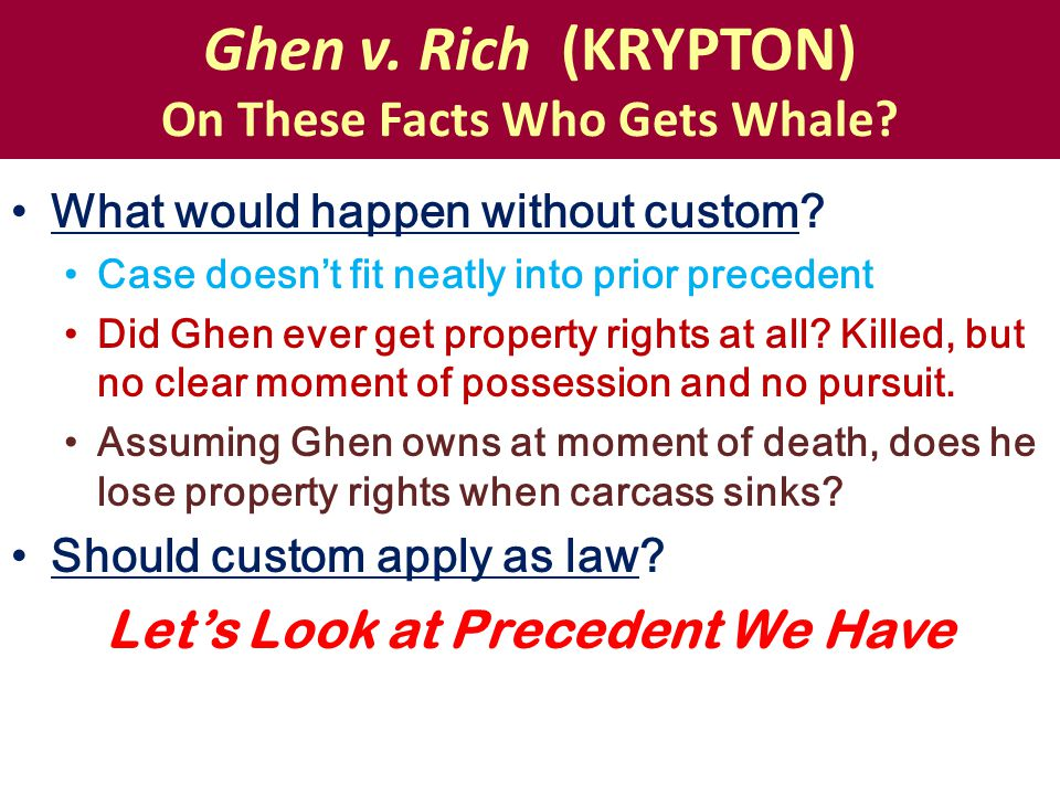 Ghen v. Rich (KRYPTON) On These Facts Who Gets Whale.