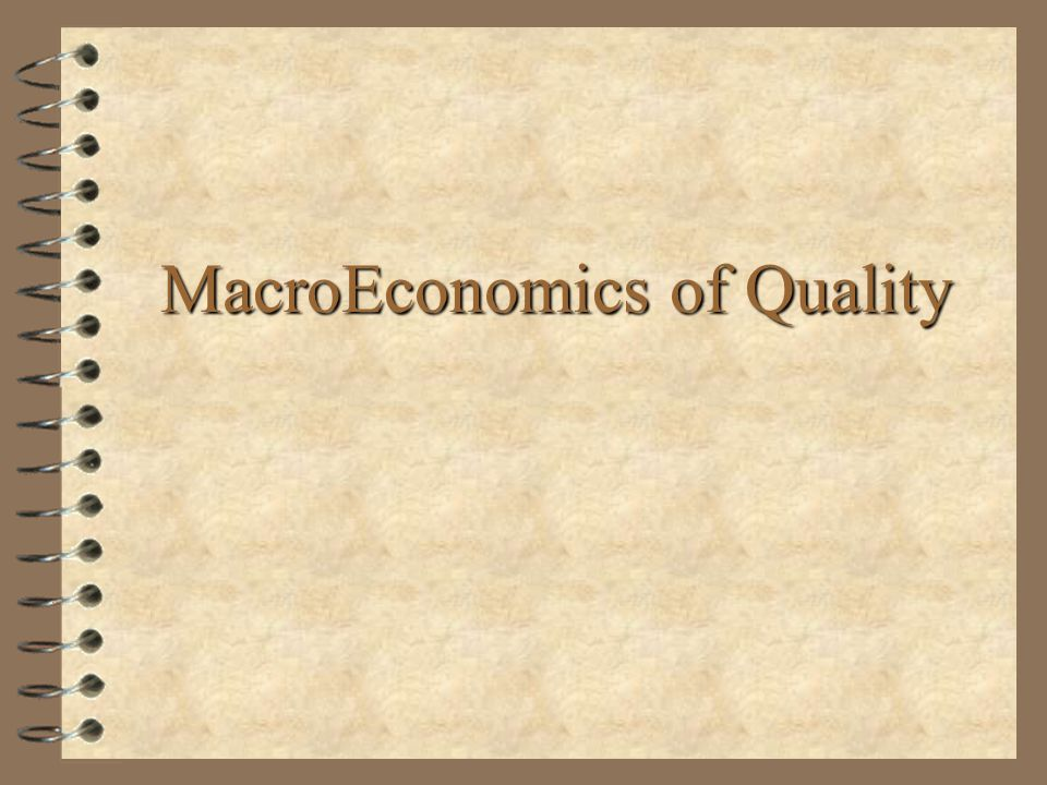 MacroEconomics of Quality