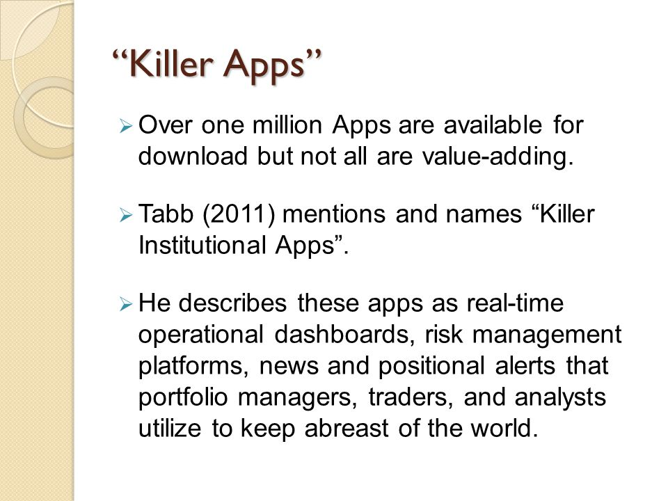 Killer Apps  Over one million Apps are available for download but not all are value-adding.