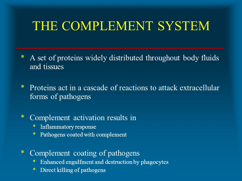 THE COMPLEMENT SYSTEM *A set of proteins widely distributed throughout body fluids and tissues *Proteins act in a cascade of reactions to attack extra