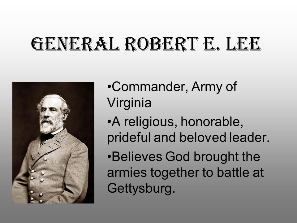James Pete Longstreet Lee's Right-Hand Man Logical, reasonable and intelligent, he understands modern military tactics Believes they should move to high ground