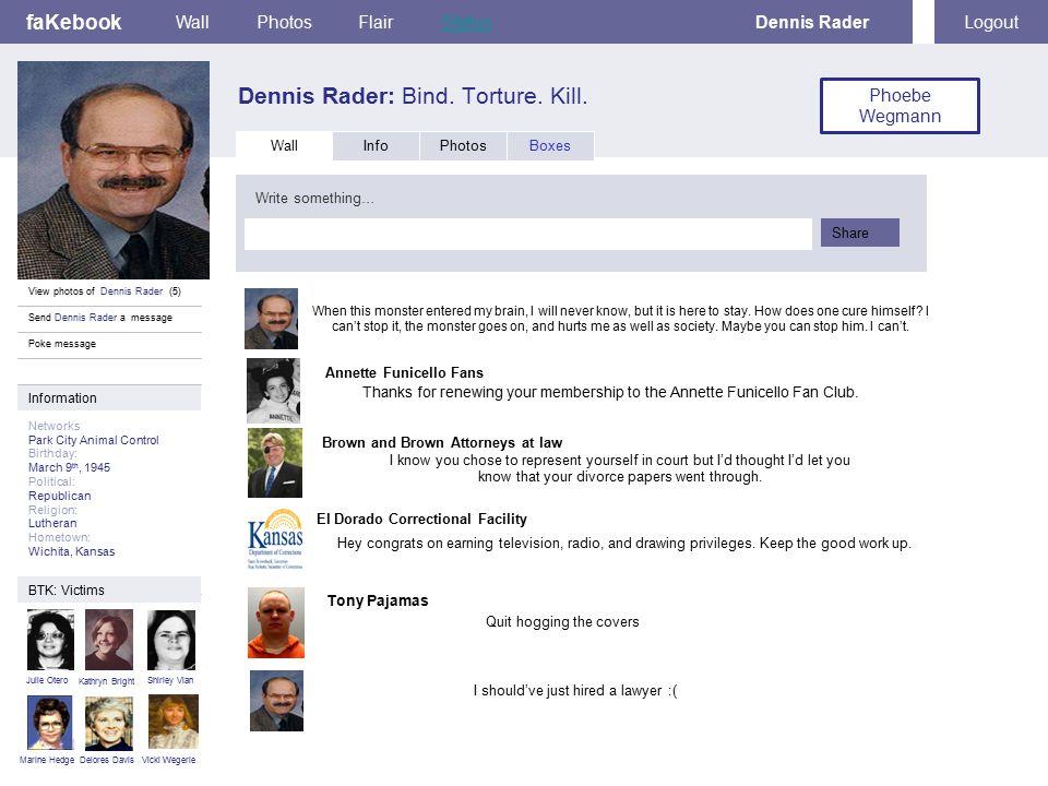 faKebook Dennis Rader: Bind.Torture. Kill.