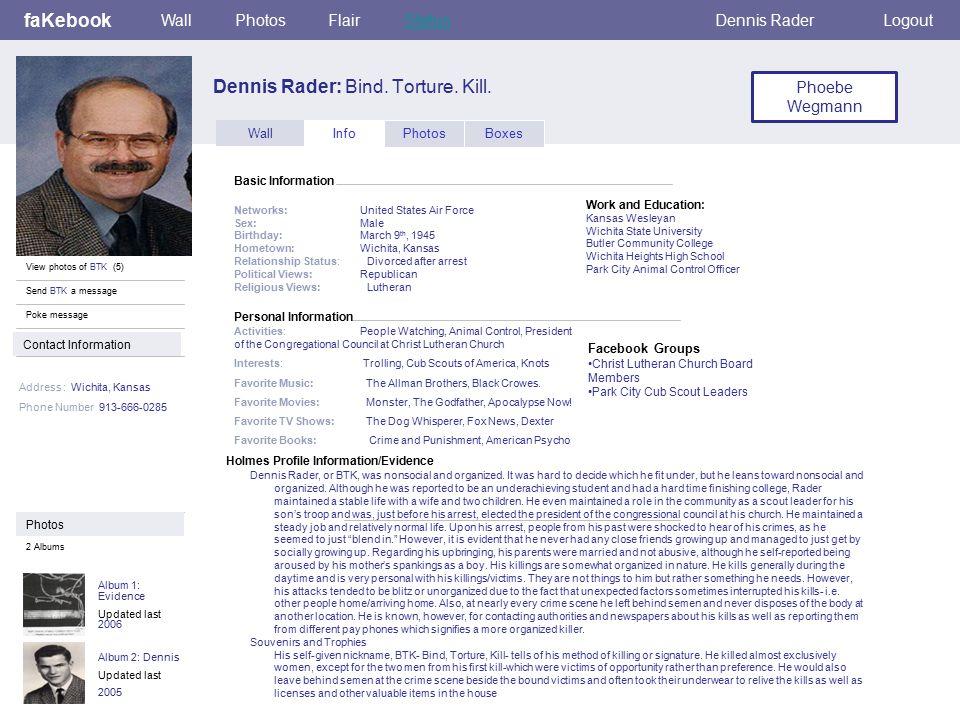 Personal Information faKebook Dennis Rader: Bind. Torture.