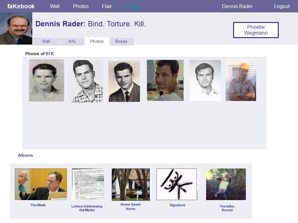 Dennis Rader: Bind. Torture. Kill.