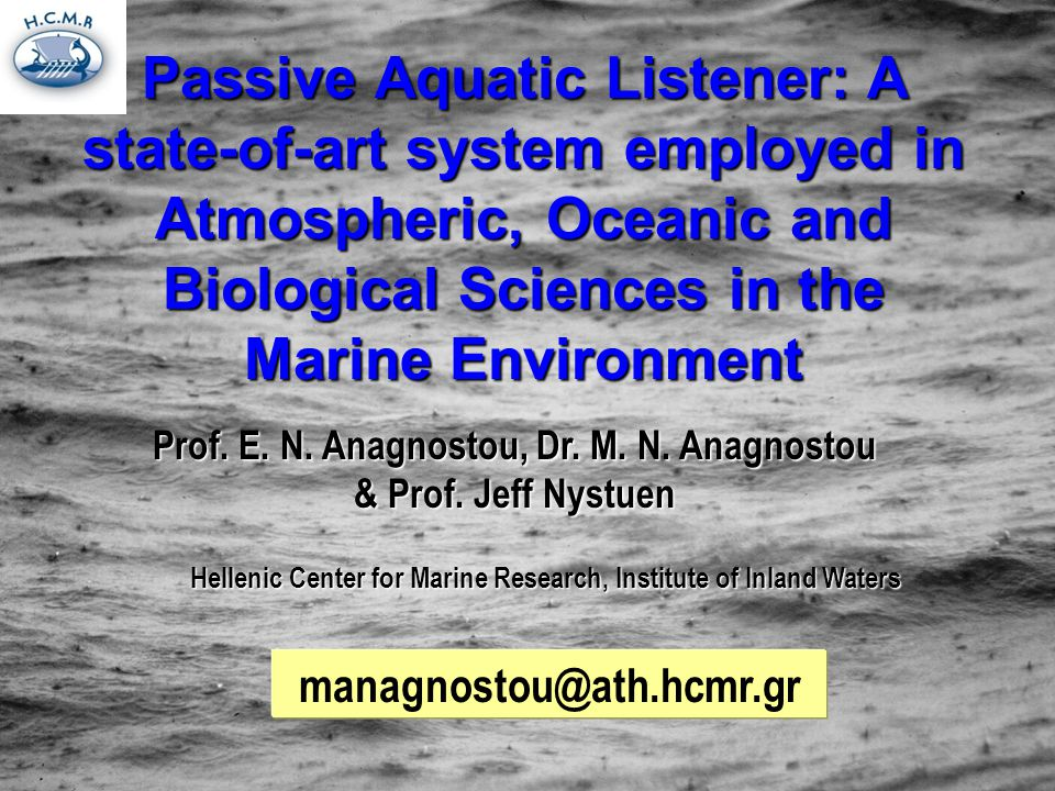 Passive Aquatic Listener: A state-of-art system employed in Atmospheric, Oceanic and Biological Sciences in the Marine Environment Prof.