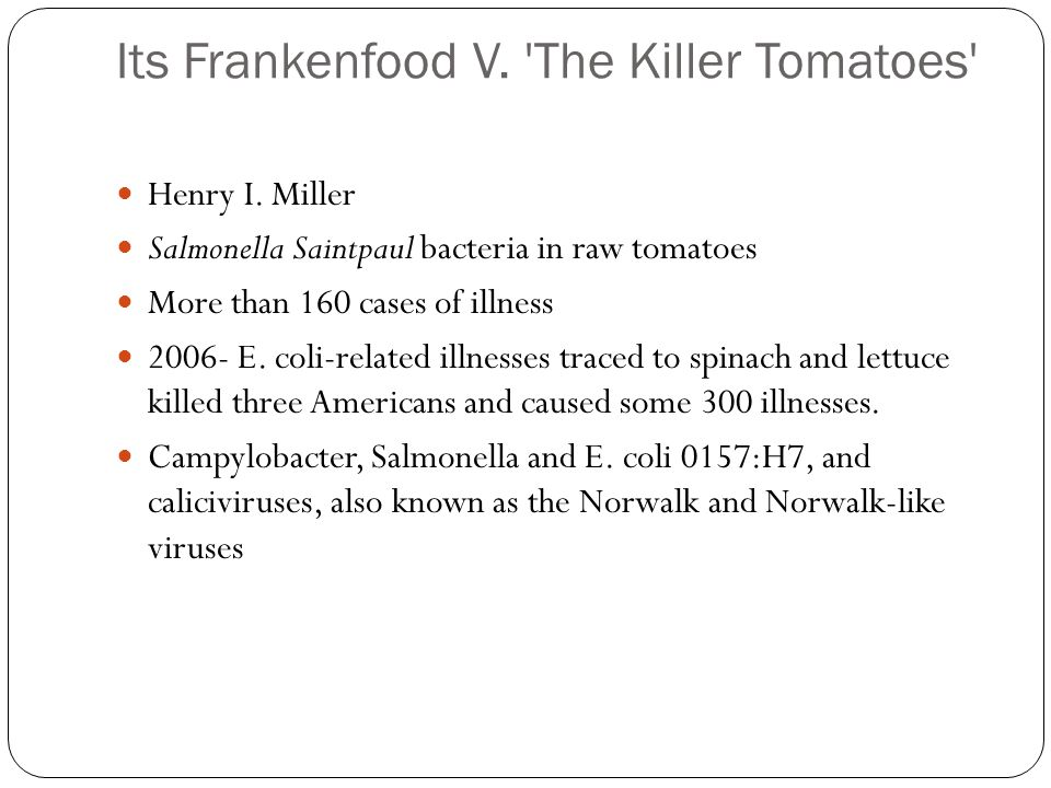 Its Frankenfood V. The Killer Tomatoes Henry I.