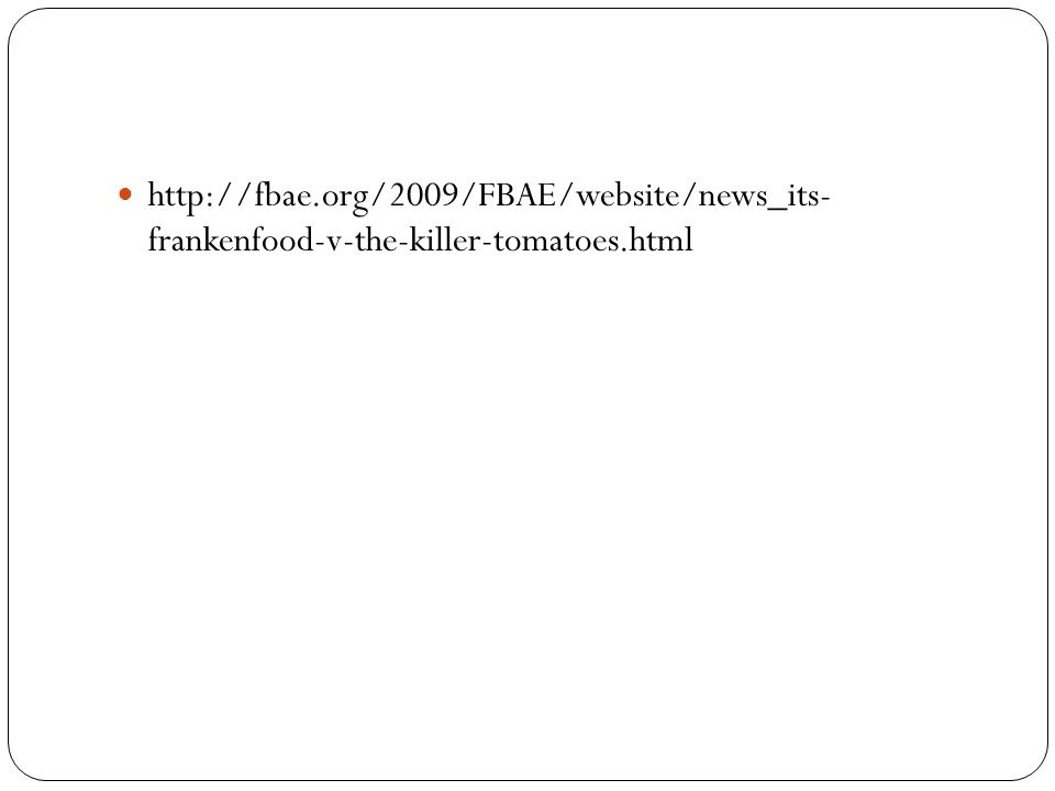 http://fbae.org/2009/FBAE/website/news_its- frankenfood-v-the-killer-tomatoes.html