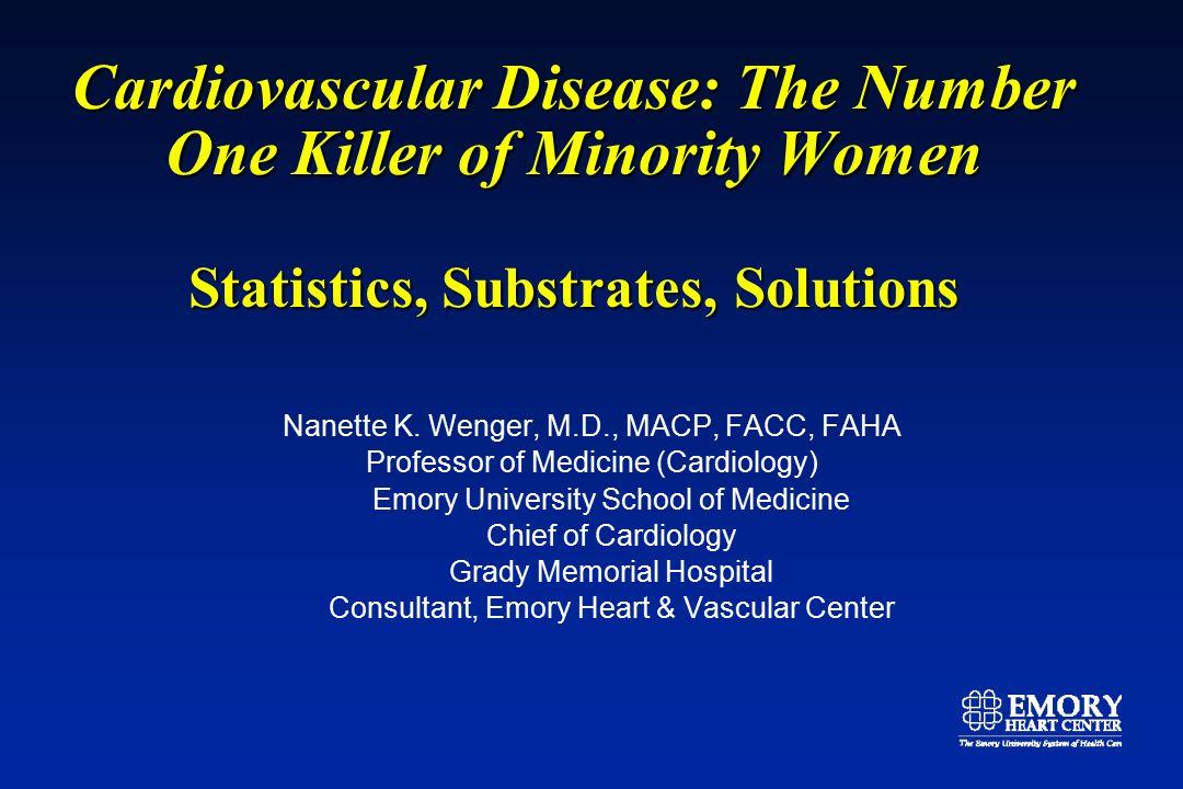 Cardiovascular Disease: The Number One Killer of Minority Women The Statistics