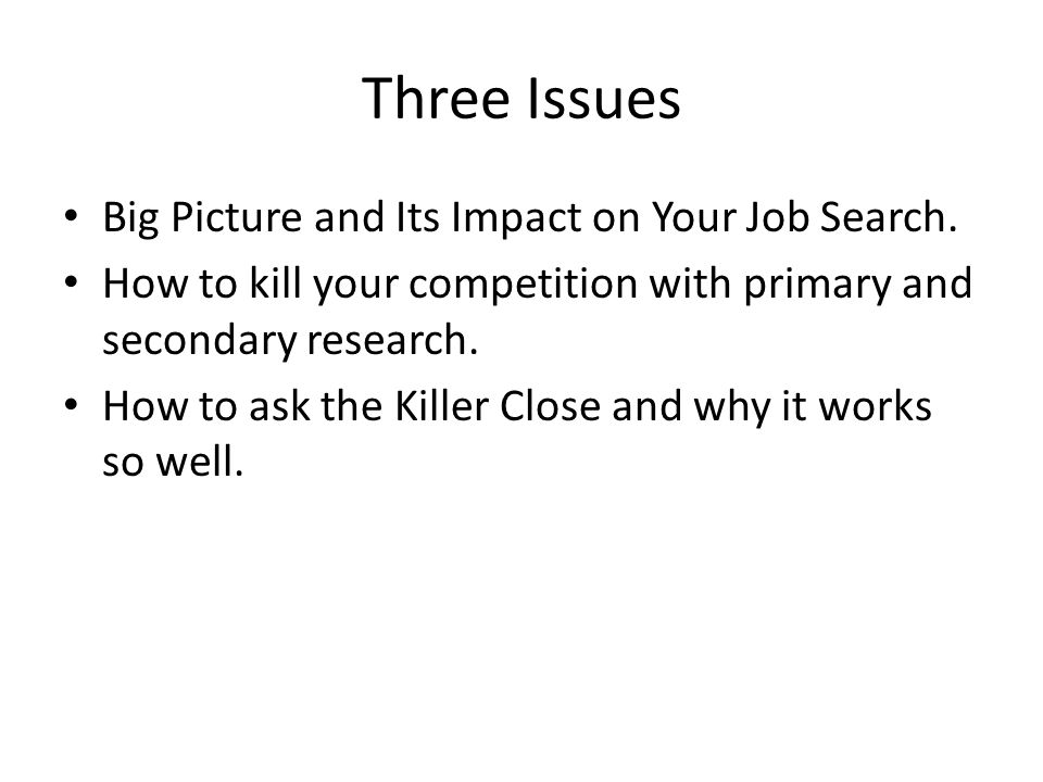 Three Issues Big Picture and Its Impact on Your Job Search.