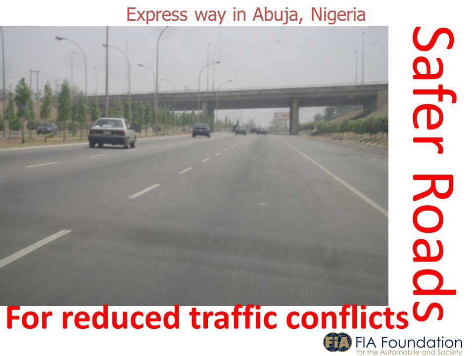 Express way in Abuja, Nigeria Safer Roads For reduced traffic conflicts