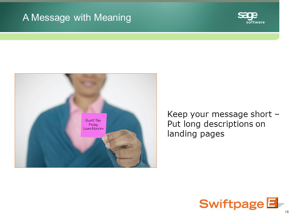 14 Keep your message short – Put long descriptions on landing pages A Message with Meaning