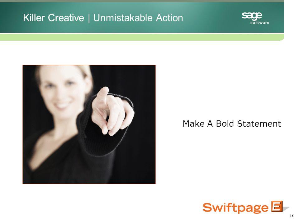 18 Make A Bold Statement Killer CreativeKiller Creative | Unmistakable Action