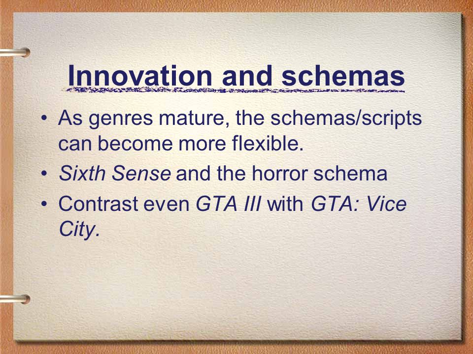 Innovation and schemas As genres mature, the schemas/scripts can become more flexible.