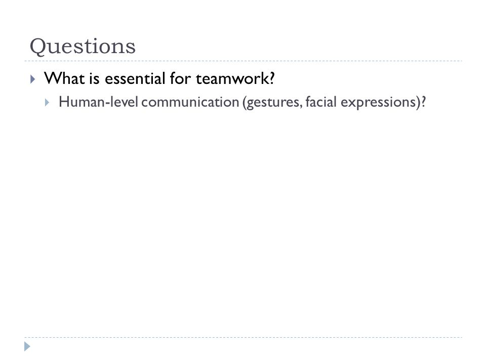 Questions  What is essential for teamwork.