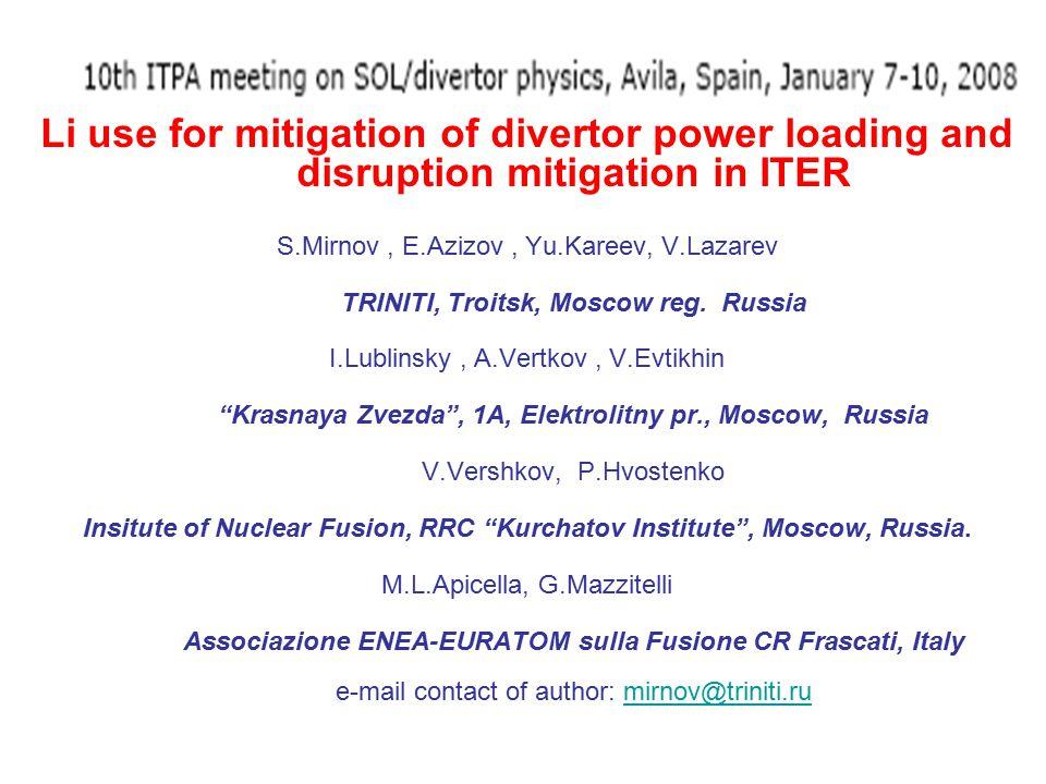 Li use for mitigation of divertor power loading and disruption mitigation in ITER S.Mirnov, E.Azizov, Yu.Kareev, V.Lazarev TRINITI, Troitsk, Moscow reg.