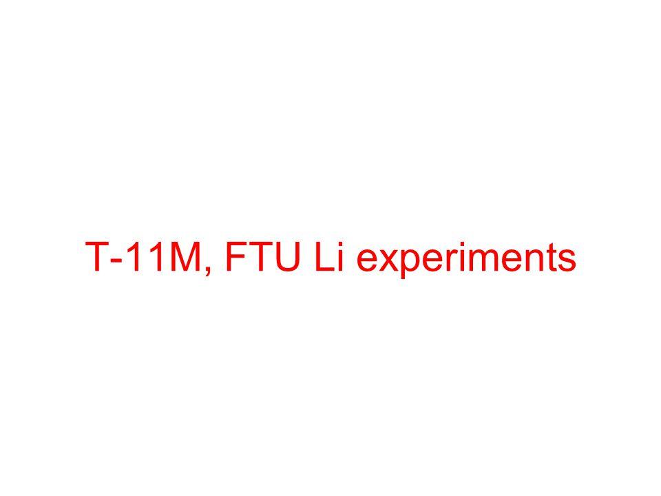 T-11M, FTU Li experiments