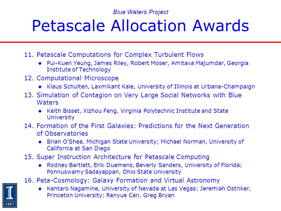 Blue Waters Project Petascale Allocation Awards 11.Petascale Computations for Complex Turbulent Flows  Pui-Kuen Yeung, James Riley, Robert Moser, Ami