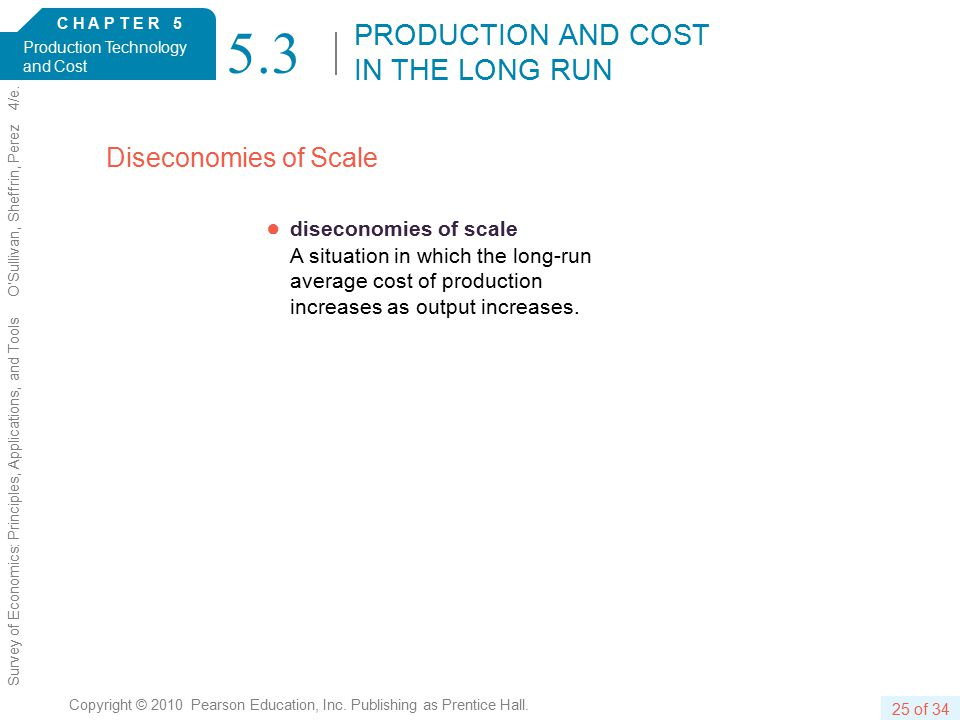 C H A P T E R 5 Production Technology and Cost 25 of 34 Copyright © 2010 Pearson Education, Inc.