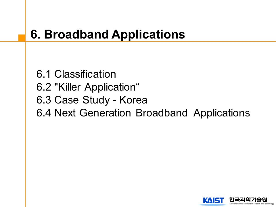 6. Broadband Applications 6.1 Classification 6.2