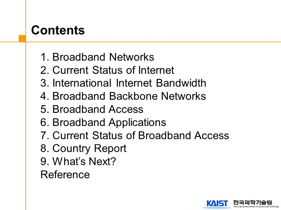 1. Broadband Networks 2. Current Status of Internet 3.