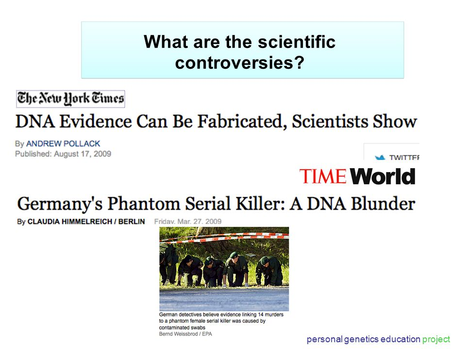 personal genetics education project What are the scientific controversies?