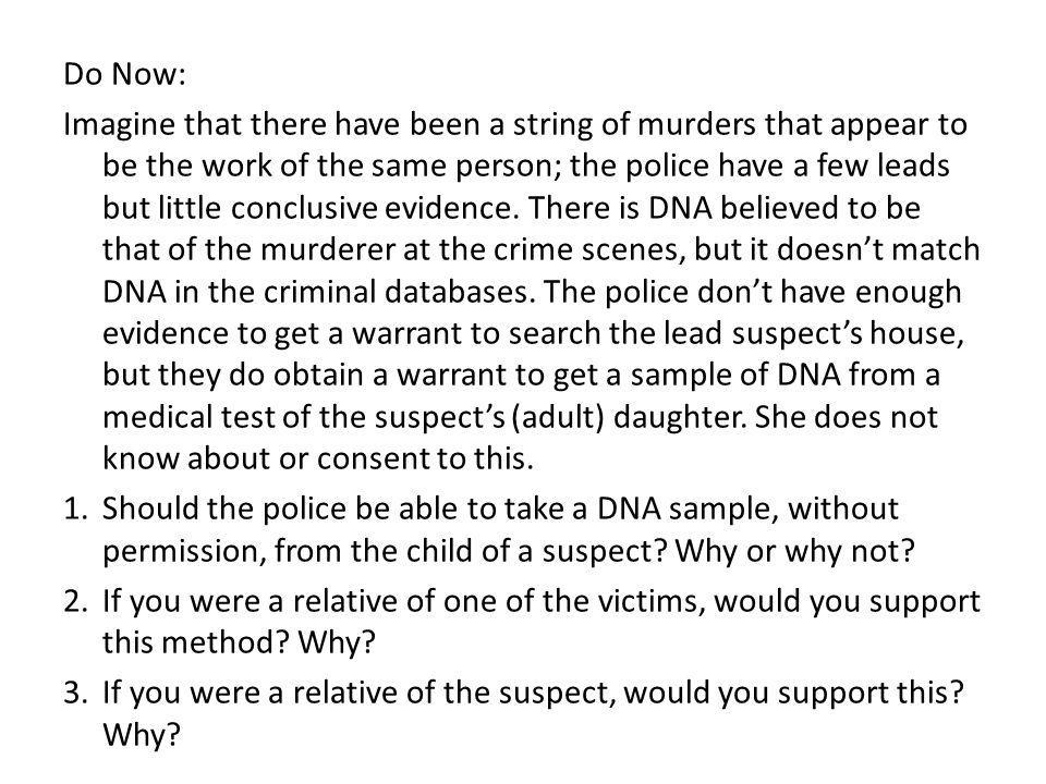 Do Now: Imagine that there have been a string of murders that appear to be the work of the same person; the police have a few leads but little conclusive evidence.