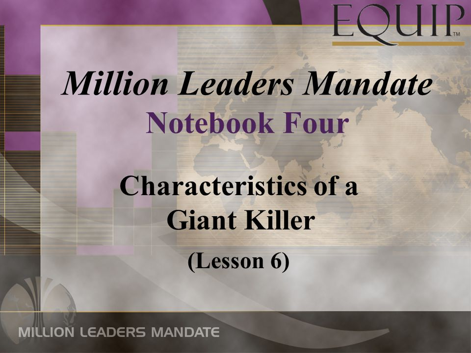 Characteristics of a Giant Killer (Lesson 6) Million Leaders Mandate Notebook Four